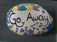 Go Away Painted Rock