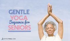 15-Minute Gentle #Yoga Sequence for Seniors http://www.doyouyoga.com/15-minute-gentle-yoga-sequence-for-seniors-18287/ #seniorsyoga