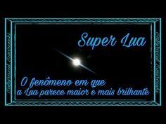 YouTube Amanhã #superlua fenômeno em que a Lua parece maior e mais brilhante