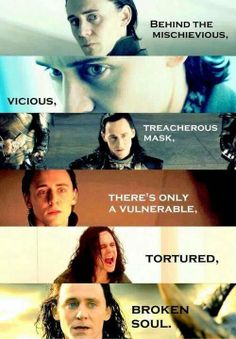 Loki in particular seems to embody this. Most of the other villains don't wear their hearts quite so openly on their sleeves.