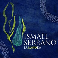 Ismael Serrano - La Llamada (2014)  https://play.spotify.com/album/4IKa51k08eP9C6MhKslZ21