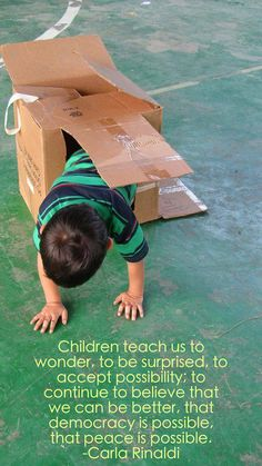 """""""Children Teach us to wonder, to be surprised, to accept possibility; to continue to believe that we can be better, that democracy is possible, that peace is possible"""" - Carla Rinalda via Bellelli Education ≈≈"""