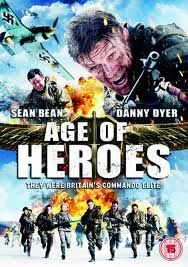 Age of Heroes - WW2 - Sean Bean, Danny Dyer