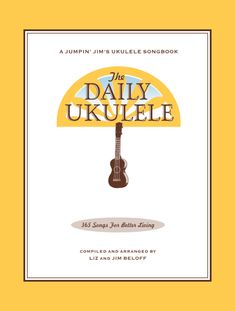 The Daily Ukulele - 365 Songs For Better Living. This was recommended by Cali Rose.
