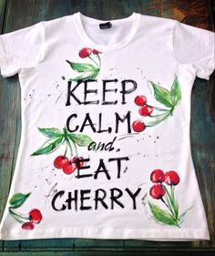KEEP CALM and CHERRY Tshirts. Tasty fruits tee. by palettePandora