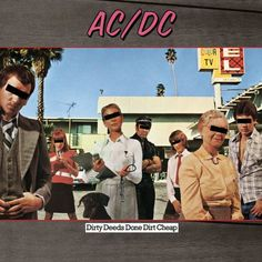 AC/DC - Dirty Deeds Done Dirt Cheap - 1981 in the US.  Released after Bon's death another killer for the title track alone but packed with early power rock.