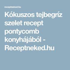 Kókuszos tejbegríz szelet recept pontycomb konyhájából - Receptneked.hu