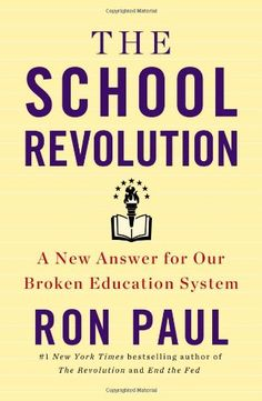 The School Revolution: A New Answer for Our Broken Education System by Ron Paul,http://www.amazon.com/dp/1455577170/ref=cm_sw_r_pi_dp_GtgKsb1TJ378TN95