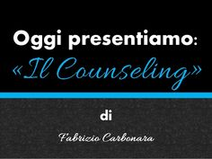 """Presentiamo: """"il Counseling"""""""