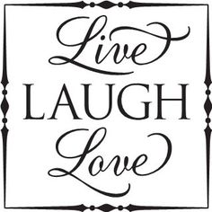 86 Best Live Laugh Love Images Words Awesome Quotes