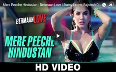 Sunny Leone's Hot Bold Song Mere Piche Hindustan from movie Beimaan love all hd…