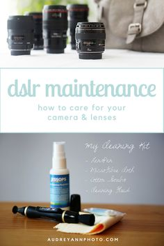 How to care for your DSLR and Lenses so they remain in tip top condition for years to come!