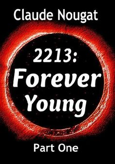 I Will Not Leave You Behind (2213: Forever Young) by Claude Nougat, http://www.amazon.com/dp/B00C43CD8I/ref=cm_sw_r_pi_dp_lyWyrb1T8QAN3