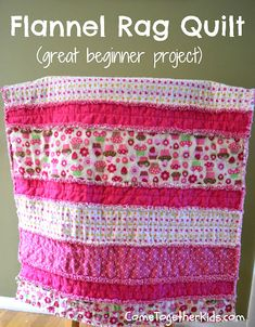 Come Together Kids: Flannel Rag Quilt # baby blanket Strip Rag Quilts, Flannel Rag Quilts, Easy Quilts, Flannel Blanket, Quilts For Kids, Quilt Baby, Ruffle Quilt, Quilting For Beginners, Sewing Projects For Beginners