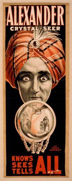 "Vintage Ephemera: Magic poster of Alexander ""Crystal Seer"", 1910 Vintage Circus Posters, Free Vintage Posters, Poster Retro, Vintage Carnival, Carnival Posters, Tattoo Studio, Arte Do Pulp Fiction, Gypsy Fortune Teller, Night Circus"
