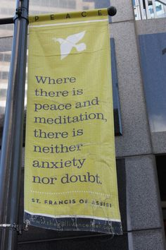 WHERE THERE IS PEACE AND MEDIATION, THERE IS NEITHER ANXIETY NOR DOUBT.