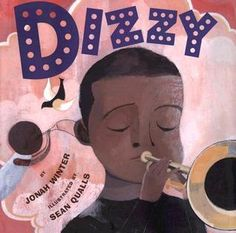 Dizzy by Jonah Winter, illustrated by Sean Qualls. 26 Children's Books That Celebrate Black Heroes African American History Month, Black History Month, Logic Math, Dizzy Gillespie, Music Classroom, Classroom Ideas, Elementary Music, Reading Levels, Children's Literature