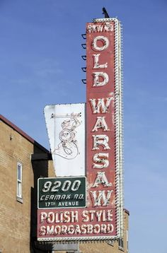 Sawa's Old Warsaw Restaurant  ( Michael Tercha/Chicago Tribune )  9200 W. Cermak Rd., Broadview Stuart Sawa, owner: The sign's been up for about 50 years. Right Way Signs maintains it, and changed the face of it in the 1970s