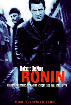 Ronin (1998)- A freelancing former US intelligence agent tries to track down a mysterious package that is wanted by both the Irish and the Russians.
