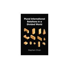 Plural International Relations in a Divided World (Hardcover) (Stephen Chan)
