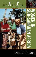 The A to Z of Women in Sub-Saharan Africa (2010) by CSW Research Scholar Kathleen Sheldon