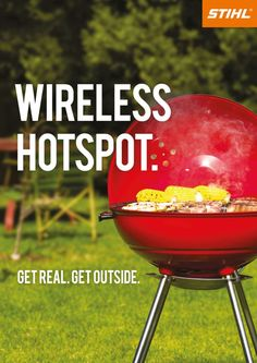 Talk about a wireless hotspot.   Get Real. Get Outside. Stihl ad campaign!