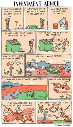 "Investment Advice, by GRANT SNIDER/ ""People who deny the existence of dragons are often eaten by dragons. From within.""  -Ursula K. LeGuin"