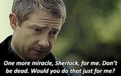 """I felt SO bad for John, I kept thinking, """"SHERLOCK JUST SHOW YOURSELF!!! PUT HIM OUT OF HIS MISERY!!!!!!"""""""