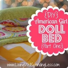 DiY American Girl Doll Bed. Great tutorial for making a quilt, mattress, & pillow for a homemade doll bed.
