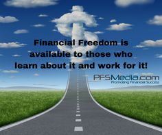 Financial Freedom is available 2 those who learn about it & work for it! www.pfsmedia.com #pfs #primerica #pfsmedia #financialfreedom