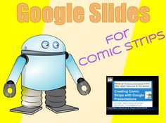 Common Core & Ed Tech: Comic Creation using Google Slides