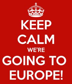keep-calm-were-going-to-europe-3