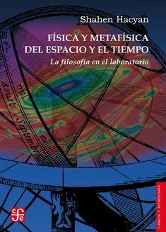 Física y metafísica del espacio y el tiempo -  Shahen Hacyan