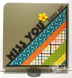 Gail - Die-Versions Miss You Express Edge Scrapbook Paper Crafts, Scrapbooking Ideas, Chevron Cards, Friend Crafts, Miss You Cards, Pen Pals, Sketch Ideas, Paper Cards, Creative Cards