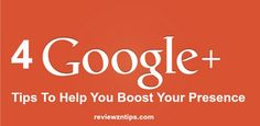 To help you improving your presence on Google Plus, below I've covered four tips.