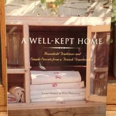 A book of tips on how to keep your home from a French Grandmother!  Love this book