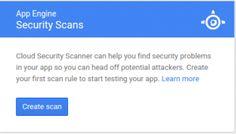 Google lanza Cloud Security Scanner para la búsqueda de vulnerabilidad en sitios bajo App Engine