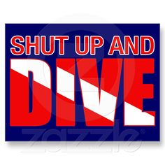Shut up and Dive
