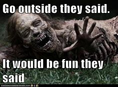 HA! this is so my sister. she hates the outdoors.