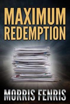 Mystery: Maximum Redemption: (Mystery, Suspense, Thriller, Suspense Thriller Mystery) by Morris Fenris