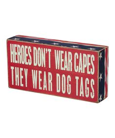 Take a look at this 'Heroes Don't Wear Capes' Box Sign today!