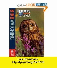 Birdwatching (Discovery Travel Adventures) (9781563319280) Judith Dunham , ISBN-10: 1563319284  , ISBN-13: 978-1563319280 ,  , tutorials , pdf , ebook , torrent , downloads , rapidshare , filesonic , hotfile , megaupload , fileserve