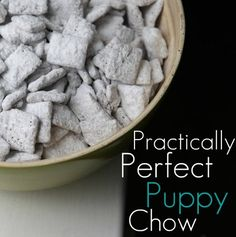 perfect puppy chow recipe - tasty and simple!