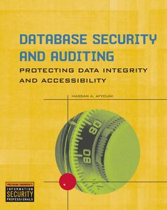 Buy or Rent Database Security and Auditing: Protecting Data Integrity and Accessibility as an eTextbook and get instant access. With VitalSource, you can save up to compared to print. Computer Technology, Computer Science, Data Integrity, Textbook, Texts, Knowledge, How To Apply, Learning
