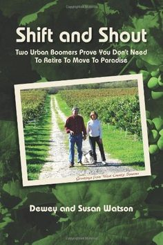 Shift and Shout: Two Urban Boomers Prove You Don't Need to Retire to Move to Paradise by Dewey & Susan Watson. $11.01. Publisher: West County Publishing (December 5, 2011). Publication: December 5, 2011. Save 15% Off!