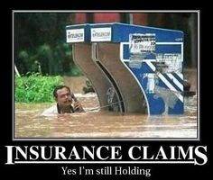 weird insurance claims | Demotivational posters Insurance claims Yes I'm still Holding