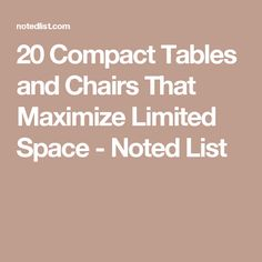 20 Compact Tables and Chairs That Maximize Limited Space - Noted List