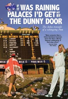 Book: If It Was Raining Palaces I'D Get Hit By The Dunny Door: The Ashes Travails Of A Whingeing Pom