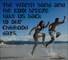 """The warm sand and the cool breeze take us back to our childhood days.""  #quotes #sayings #beach #summer #boracay"