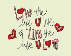Love the Life Art Print http://doodlidos.myshopify.com/collections/word-art-prints?page=4#